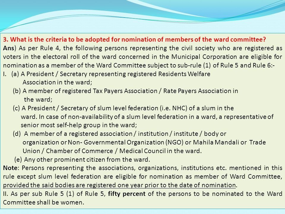 3. What is the criteria to be adopted for nomination of members of the ward committee