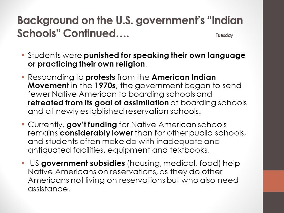 Background on the U. S. government's Indian Schools Continued…