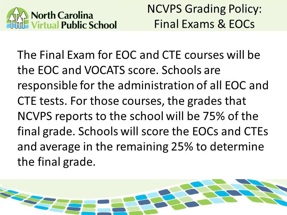 NCVPS Grading Policy: Final Exams & EOCs