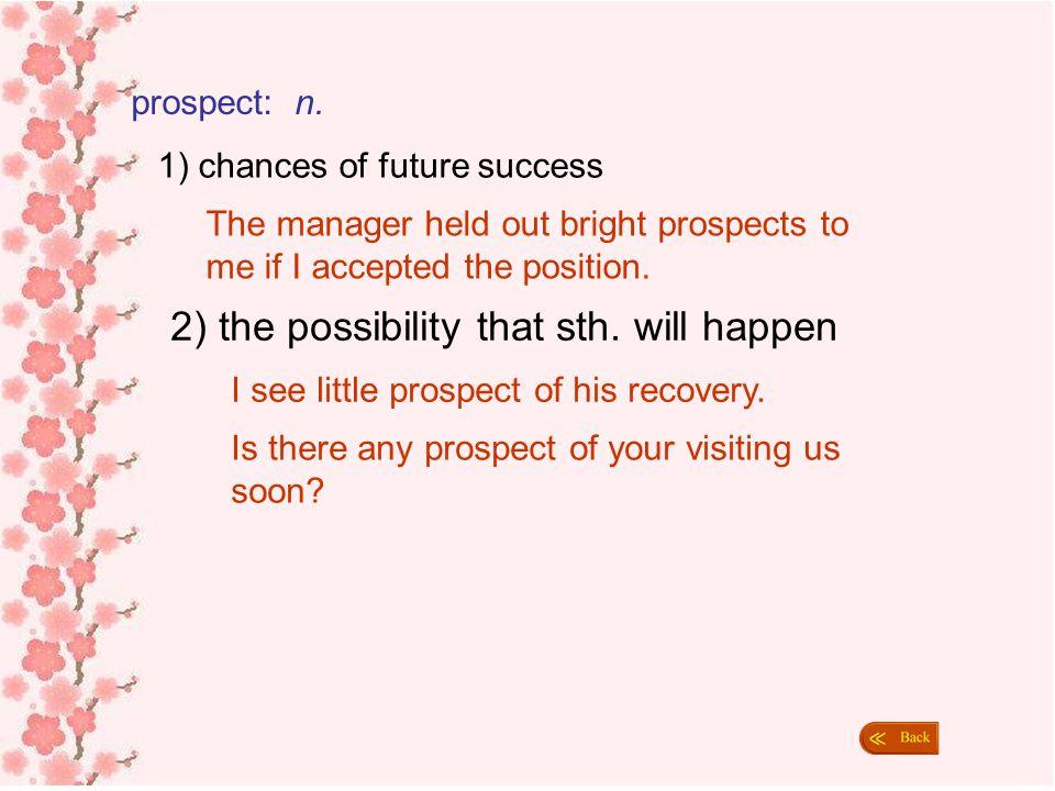 1) chances of future success
