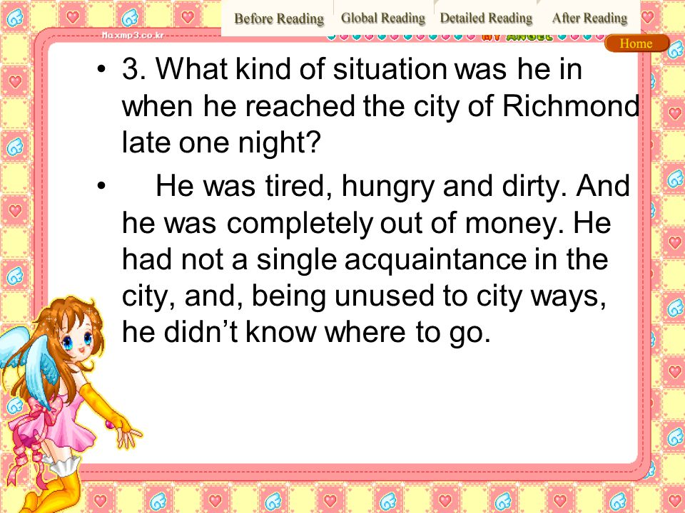 3. What kind of situation was he in when he reached the city of Richmond late one night