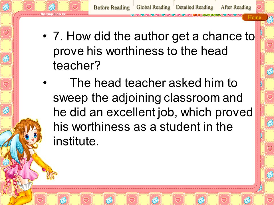 7. How did the author get a chance to prove his worthiness to the head teacher