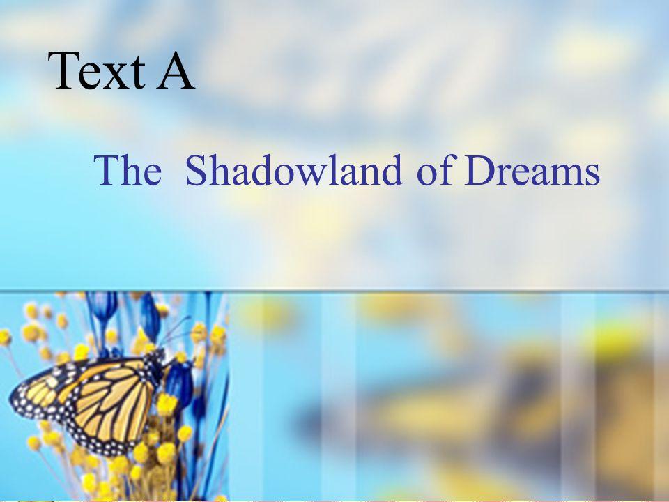 The Shadowland of Dreams