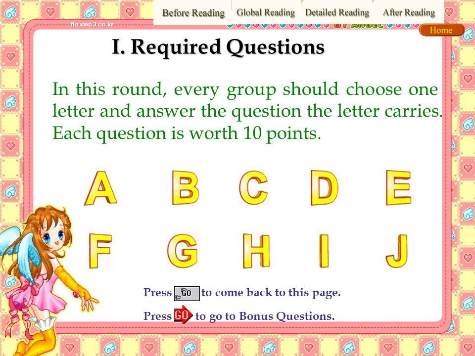 I. Required Questions In this round, every group should choose one letter and answer the question the letter carries.