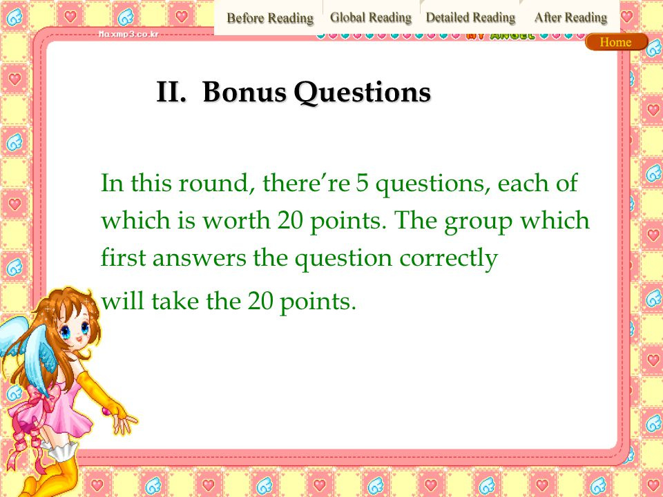II. Bonus Questions In this round, there're 5 questions, each of which is worth 20 points. The group which first answers the question correctly.