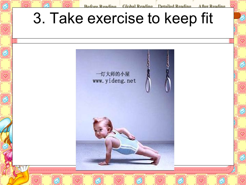 3. Take exercise to keep fit