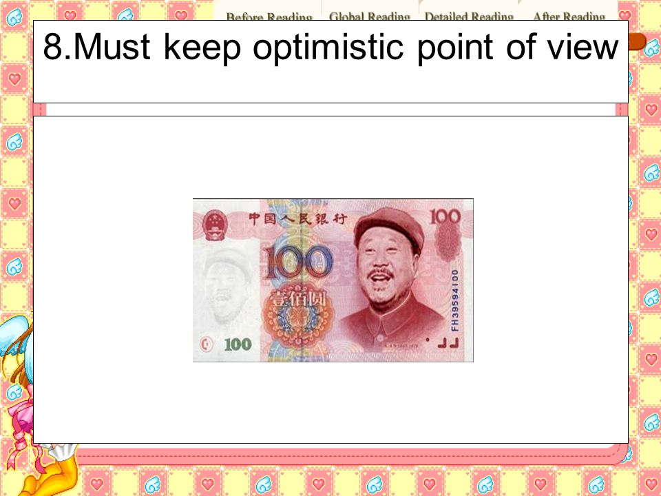 8.Must keep optimistic point of view