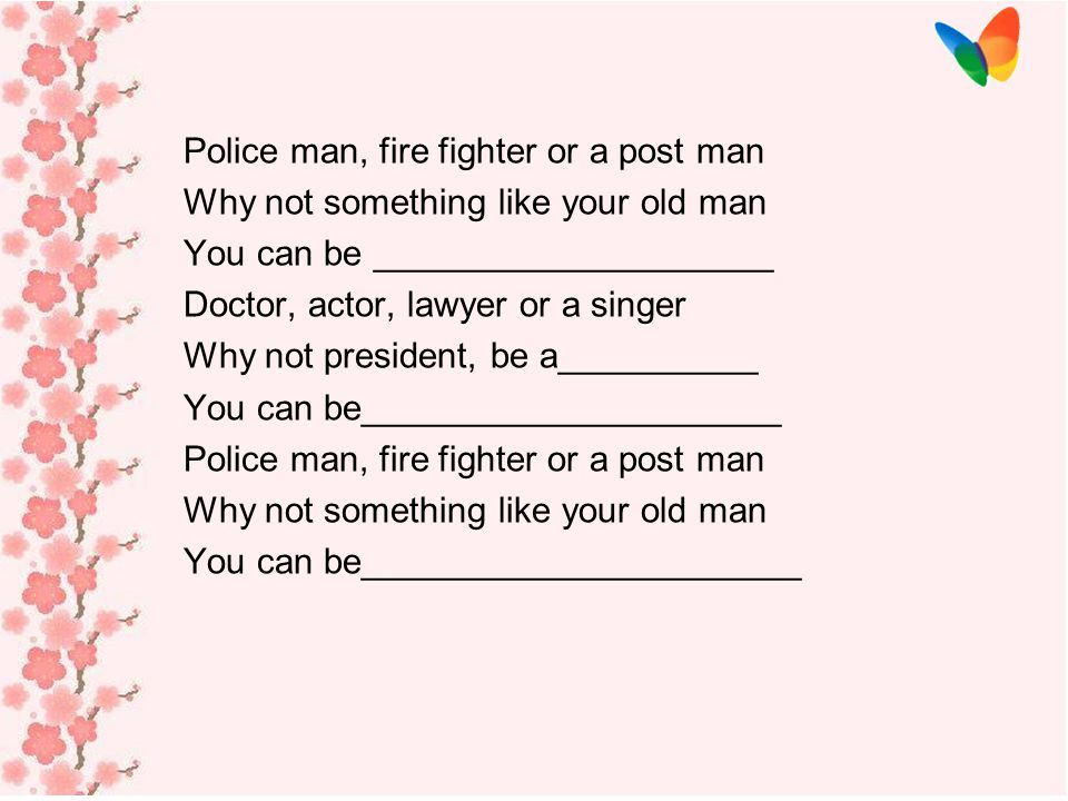 Police man, fire fighter or a post man