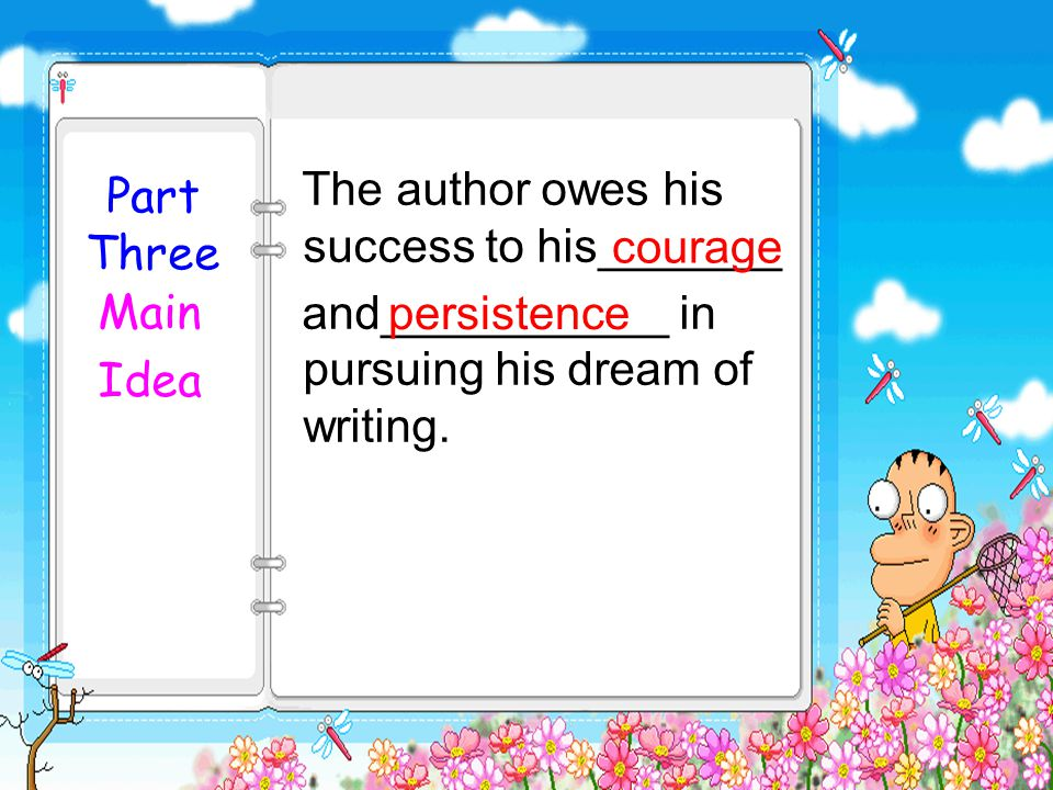 The author owes his success to his_______