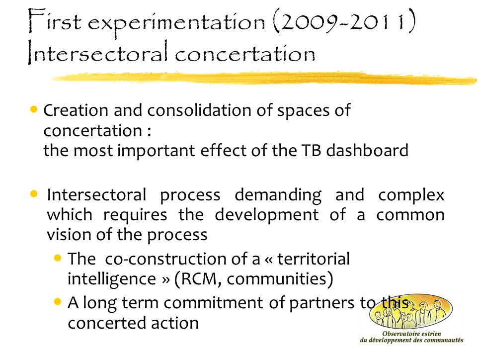 First experimentation (2009-2011) Intersectoral concertation