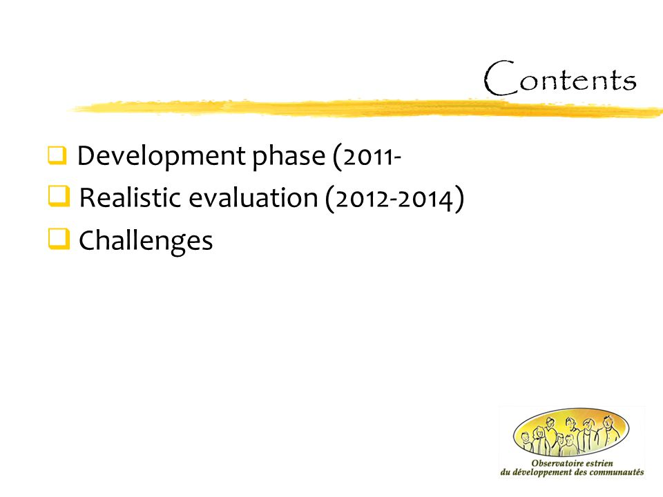 Contents Realistic evaluation (2012-2014) Challenges