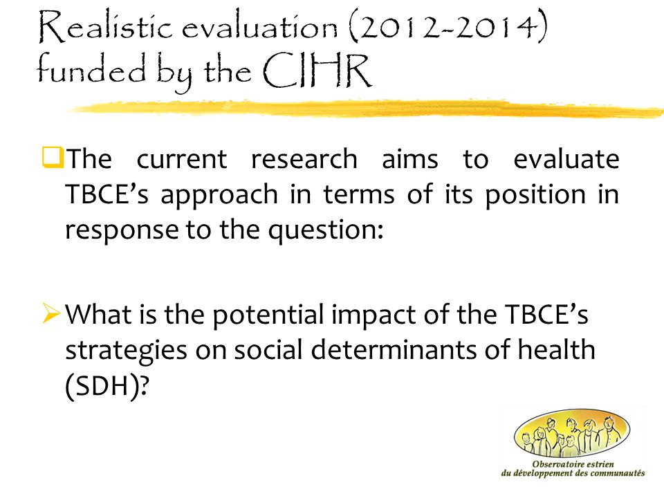 Realistic evaluation (2012-2014) funded by the CIHR