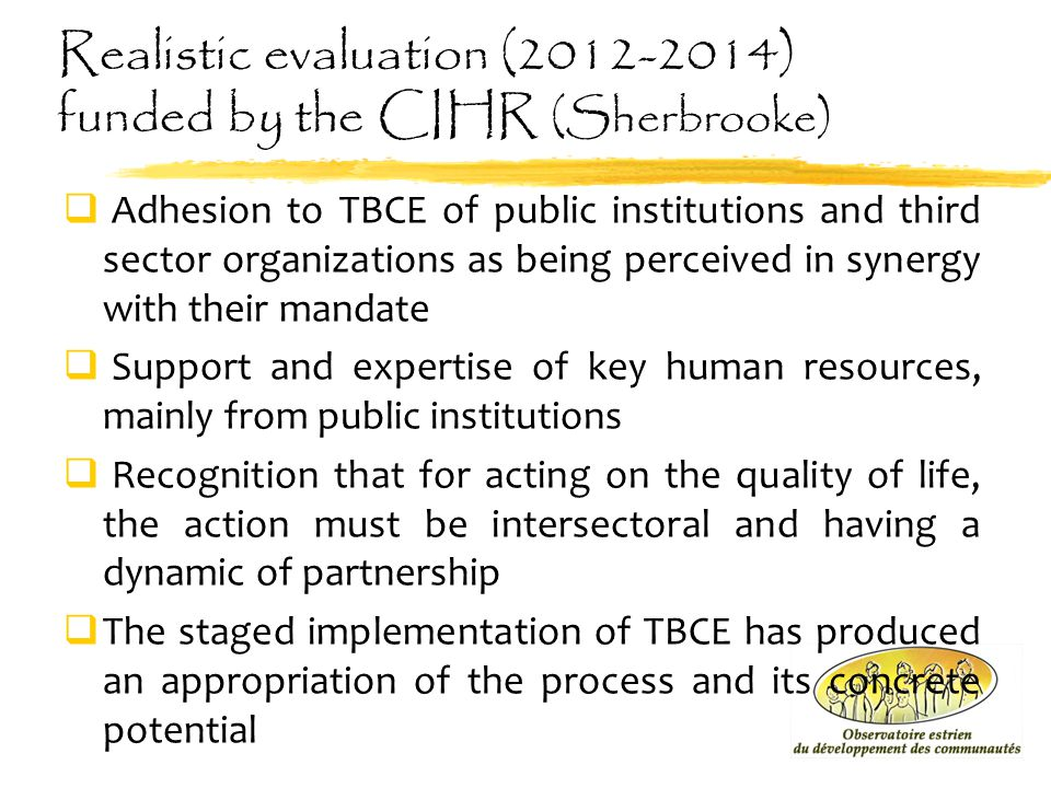 Realistic evaluation (2012-2014) funded by the CIHR (Sherbrooke)