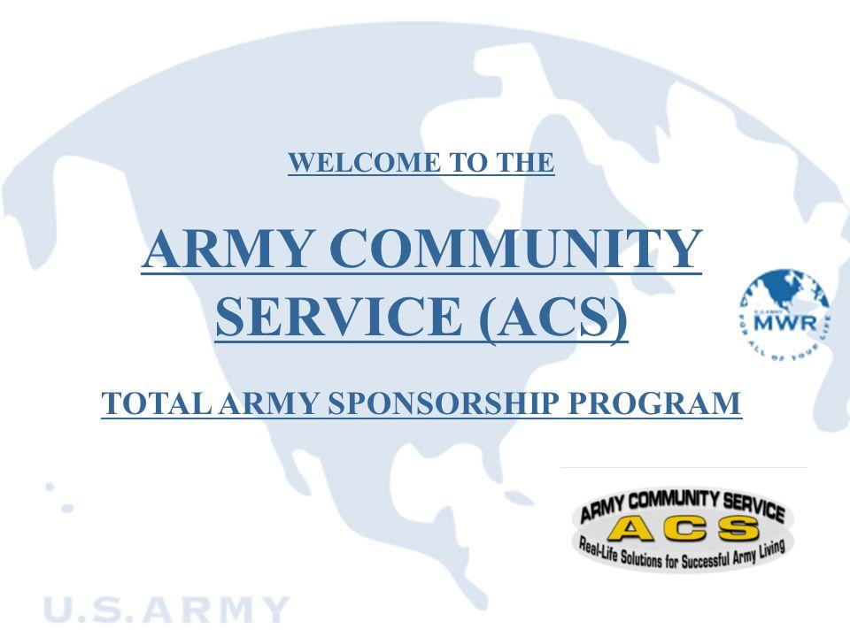 ARMY COMMUNITY SERVICE (ACS) TOTAL ARMY SPONSORSHIP PROGRAM
