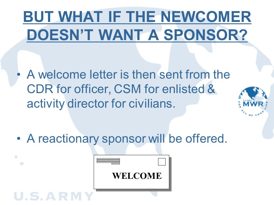BUT WHAT IF THE NEWCOMER DOESN'T WANT A SPONSOR