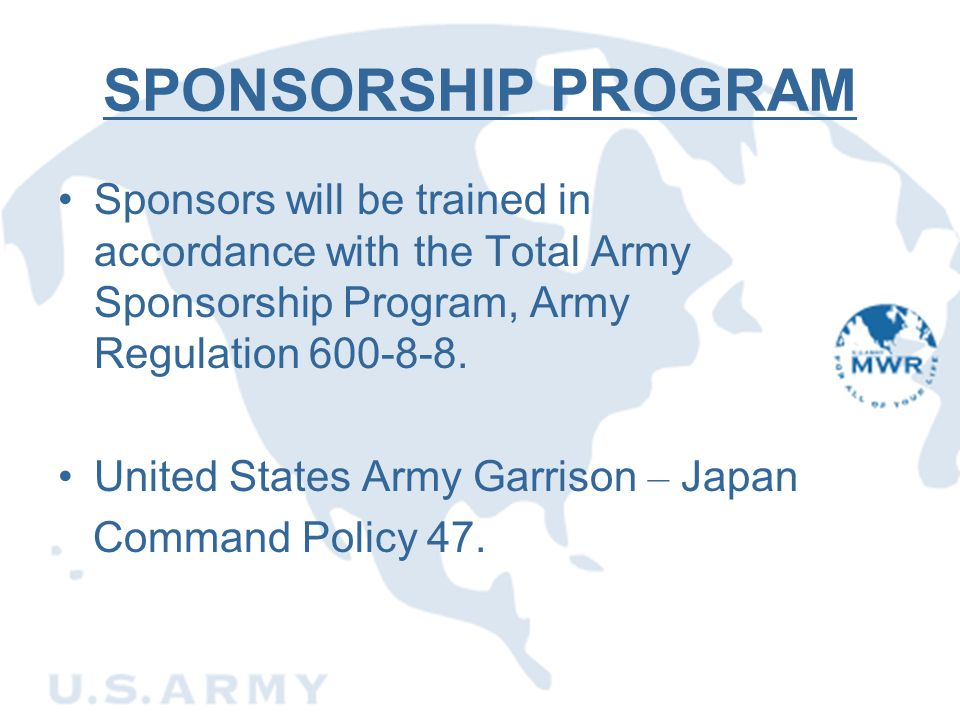 SPONSORSHIP PROGRAM Sponsors will be trained in accordance with the Total Army Sponsorship Program, Army Regulation 600-8-8.