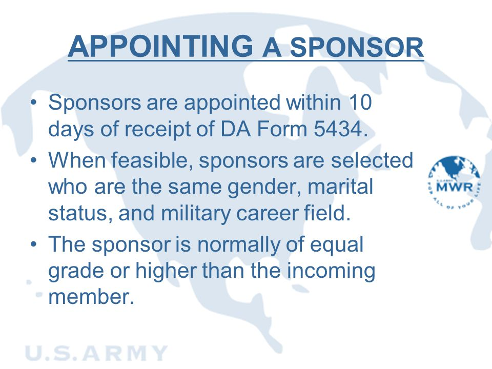 APPOINTING A SPONSOR Sponsors are appointed within 10 days of receipt of DA Form 5434.