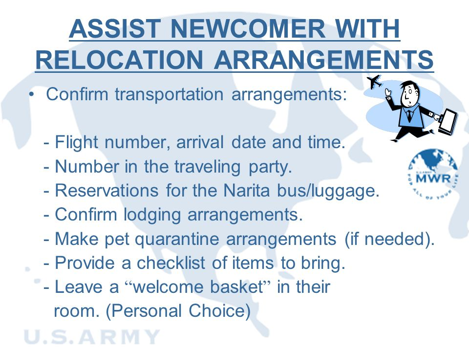 ASSIST NEWCOMER WITH RELOCATION ARRANGEMENTS