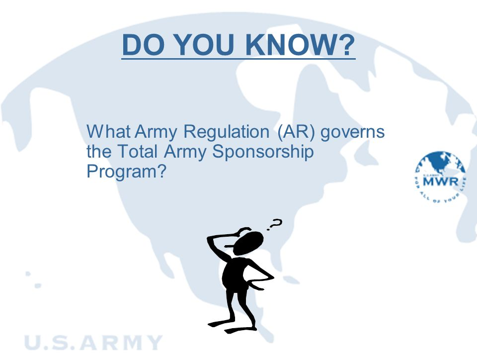 DO YOU KNOW. What Army Regulation (AR) governs the Total Army Sponsorship Program.