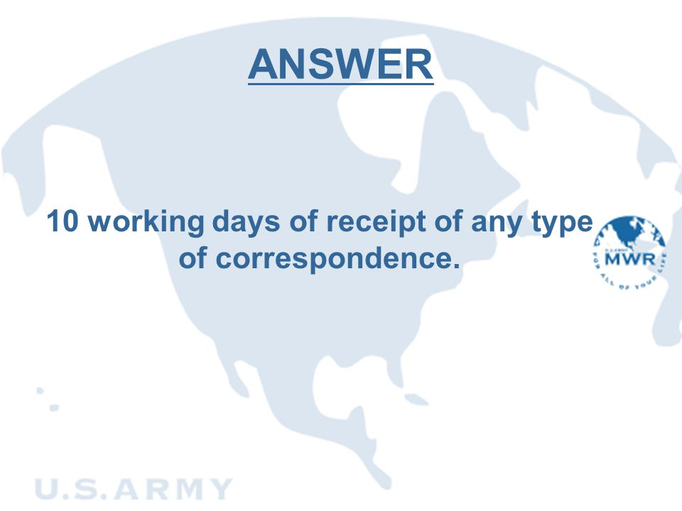 10 working days of receipt of any type of correspondence.