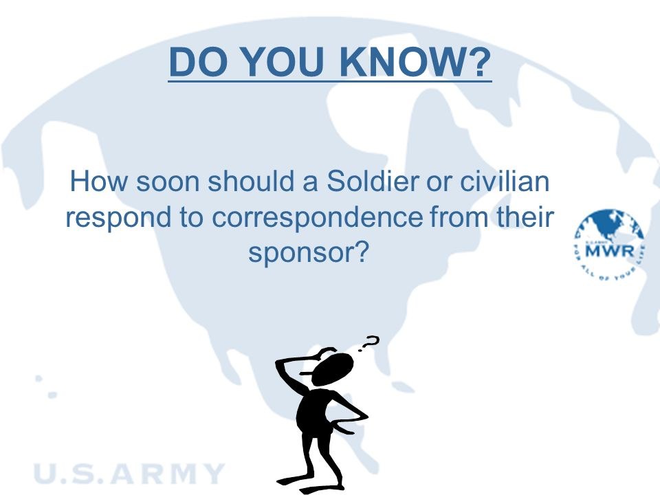 DO YOU KNOW How soon should a Soldier or civilian respond to correspondence from their sponsor