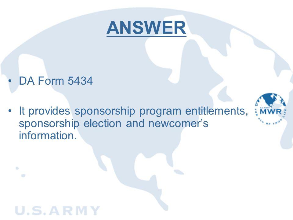ANSWER DA Form 5434. It provides sponsorship program entitlements, sponsorship election and newcomer's information.