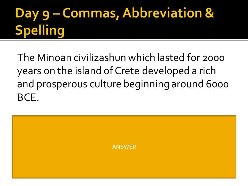 Day 9 – Commas, Abbreviation & Spelling