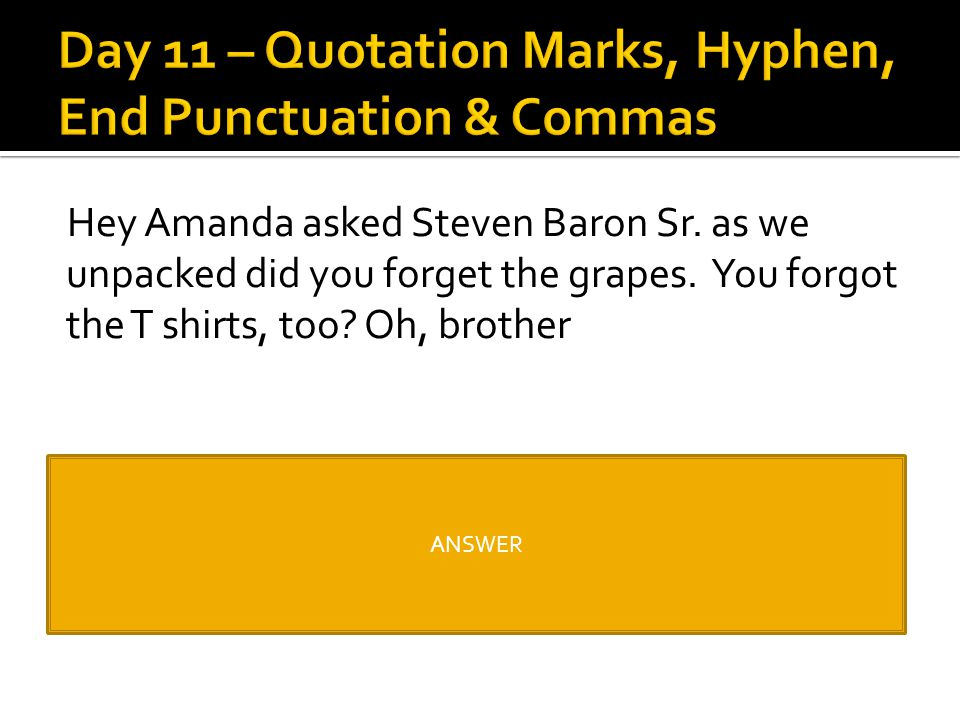 Day 11 – Quotation Marks, Hyphen, End Punctuation & Commas