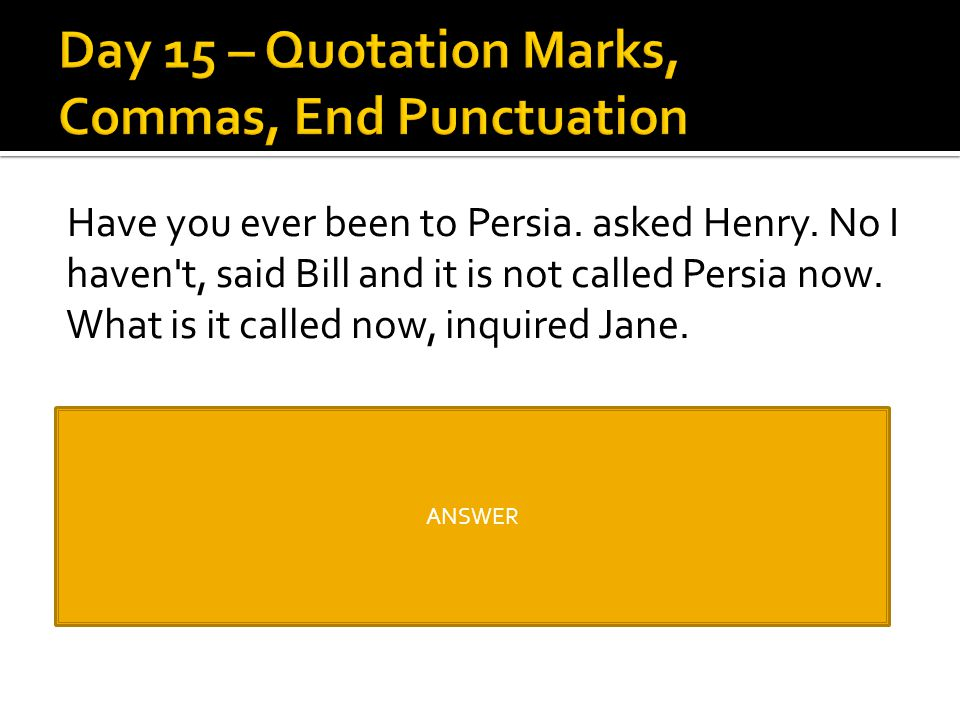 Day 15 – Quotation Marks, Commas, End Punctuation
