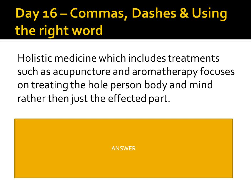 Day 16 – Commas, Dashes & Using the right word