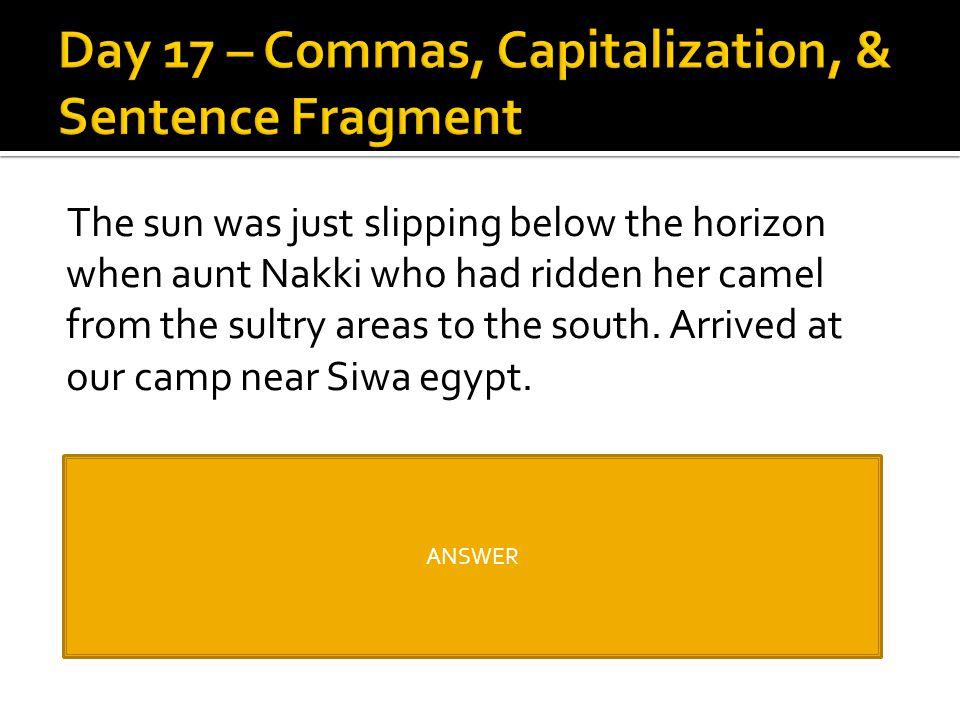 Day 17 – Commas, Capitalization, & Sentence Fragment
