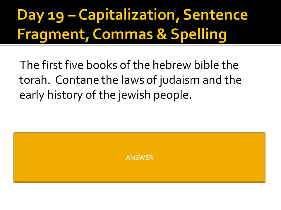 Day 19 – Capitalization, Sentence Fragment, Commas & Spelling
