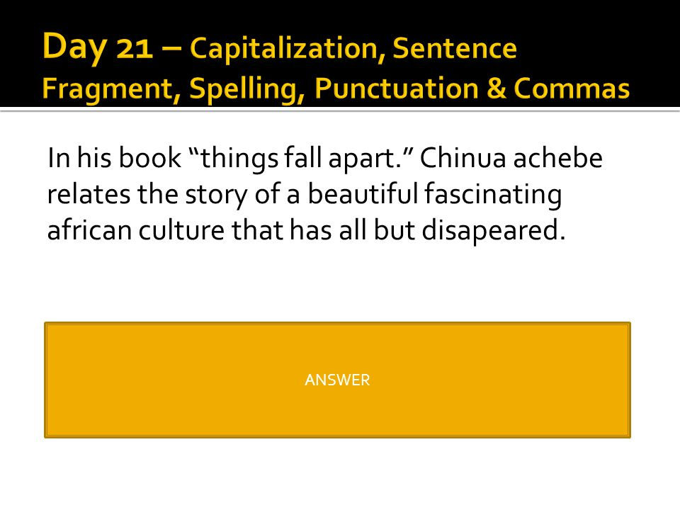 Day 21 – Capitalization, Sentence Fragment, Spelling, Punctuation & Commas