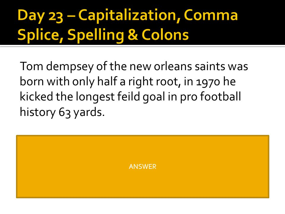 Day 23 – Capitalization, Comma Splice, Spelling & Colons