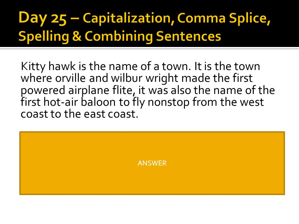 Day 25 – Capitalization, Comma Splice, Spelling & Combining Sentences