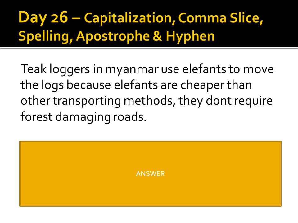 Day 26 – Capitalization, Comma Slice, Spelling, Apostrophe & Hyphen
