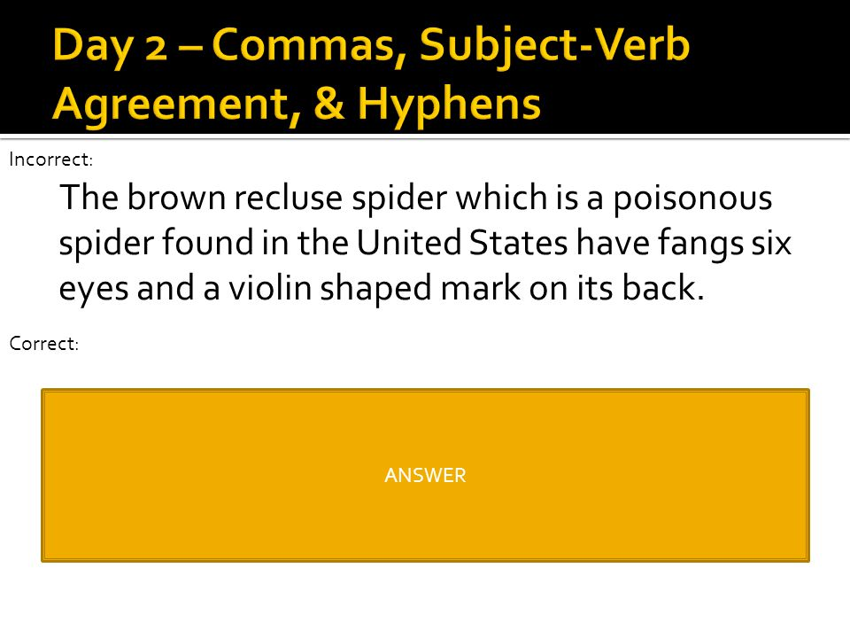 Day 2 – Commas, Subject-Verb Agreement, & Hyphens
