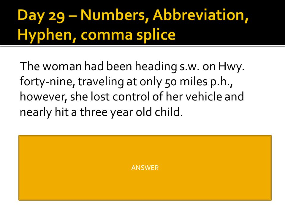 Day 29 – Numbers, Abbreviation, Hyphen, comma splice
