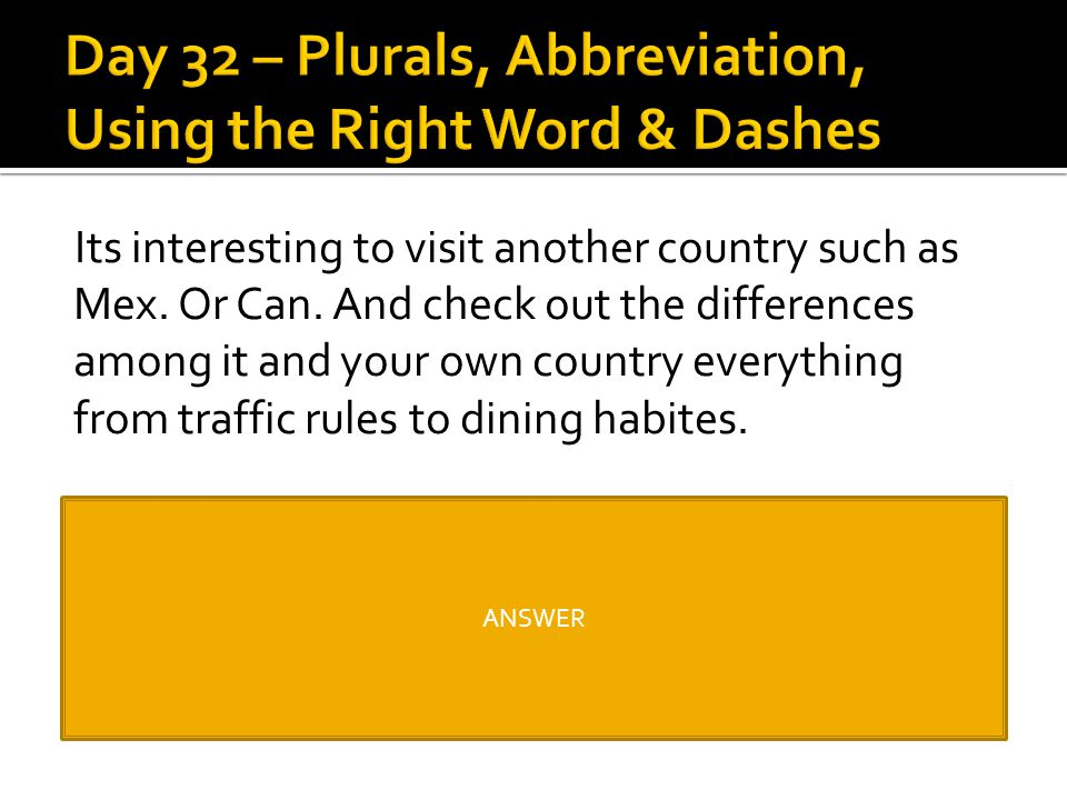 Day 32 – Plurals, Abbreviation, Using the Right Word & Dashes