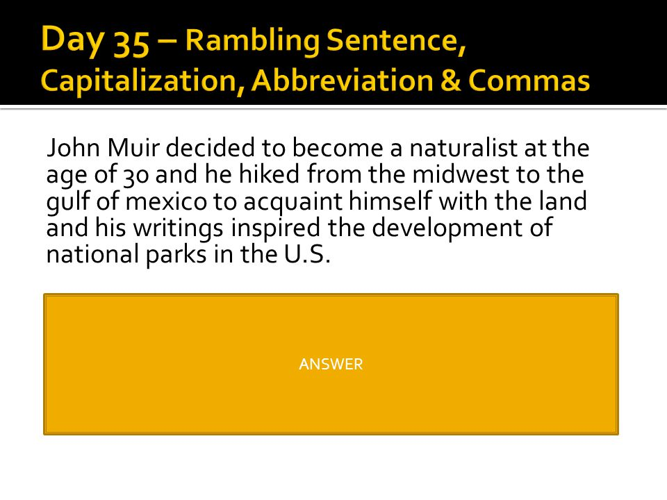 Day 35 – Rambling Sentence, Capitalization, Abbreviation & Commas