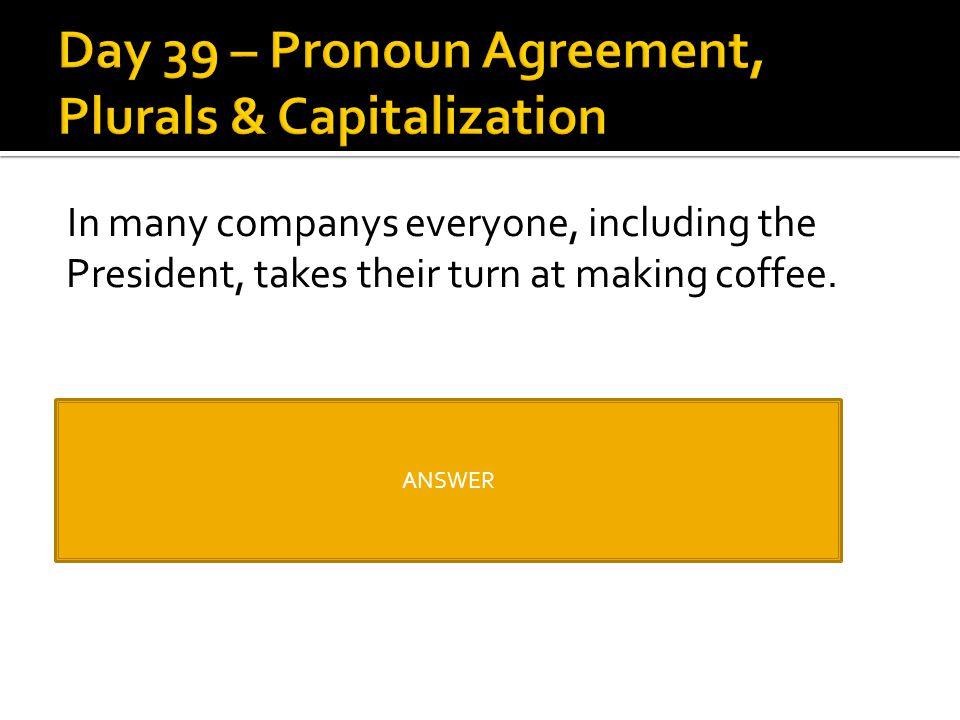 Day 39 – Pronoun Agreement, Plurals & Capitalization