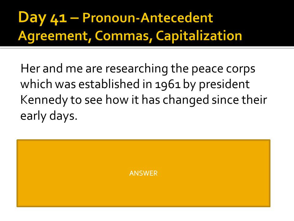 Day 41 – Pronoun-Antecedent Agreement, Commas, Capitalization