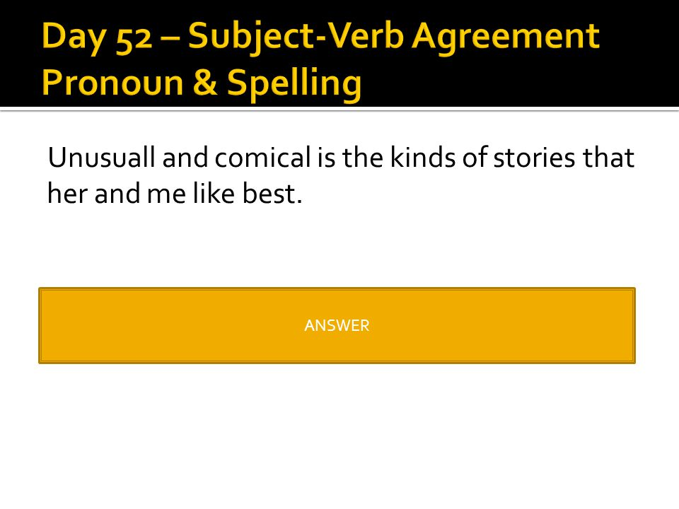 Day 52 – Subject-Verb Agreement Pronoun & Spelling