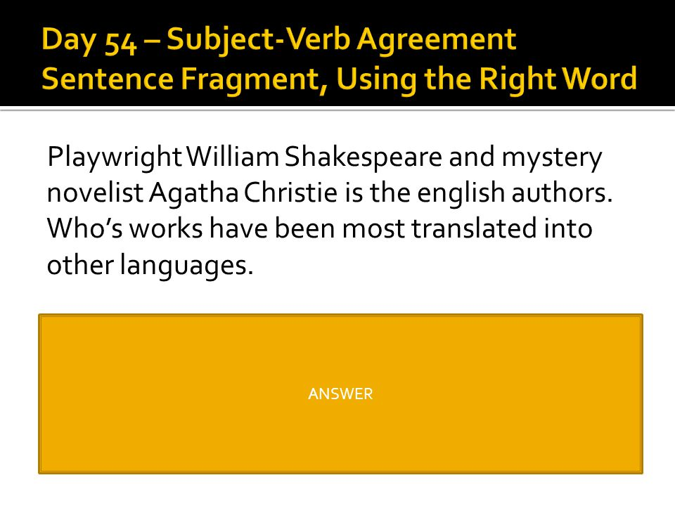Day 54 – Subject-Verb Agreement Sentence Fragment, Using the Right Word