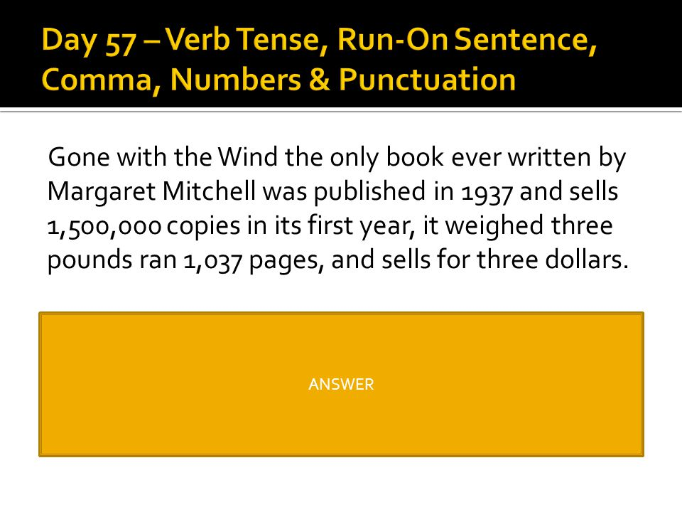 Day 57 – Verb Tense, Run-On Sentence, Comma, Numbers & Punctuation
