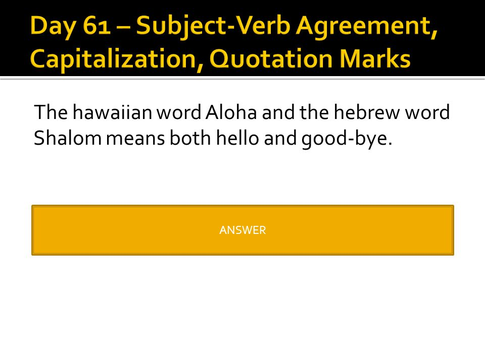 Day 61 – Subject-Verb Agreement, Capitalization, Quotation Marks