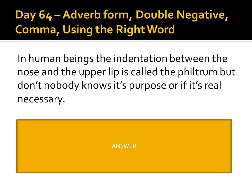 Day 64 – Adverb form, Double Negative, Comma, Using the Right Word
