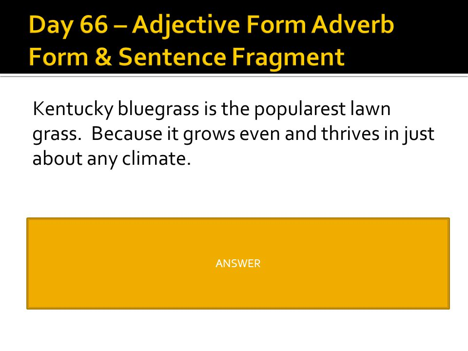 Day 66 – Adjective Form Adverb Form & Sentence Fragment