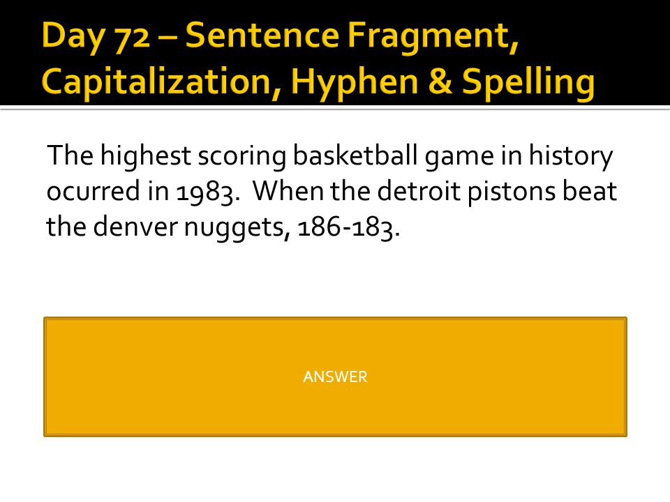 Day 72 – Sentence Fragment, Capitalization, Hyphen & Spelling