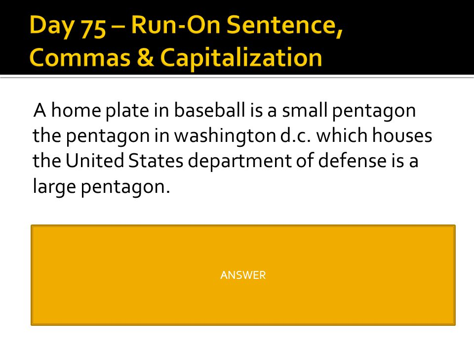 Day 75 – Run-On Sentence, Commas & Capitalization
